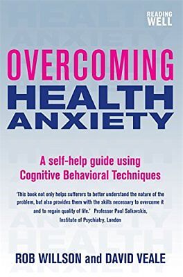 Overcoming Health Anxiety, Willson, Rob, Veale, David, New condition, Book