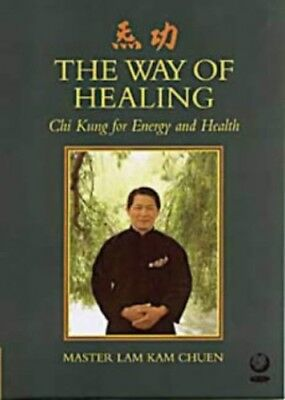 The Way of Healing: Chi Kung for Energy and Life by Lam, Kam Chuen 1856751589