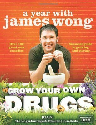 Grow Your Own Drugs: A Year With James Wong by Wong, James Hardback Book The
