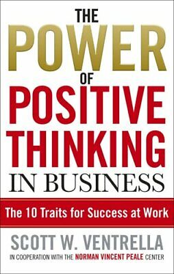 The Power Of Positive Thinking In Business: ... by Ventrella, Scott W. Paperback