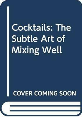 Cocktails: The Subtle Art of Mixing Well Hardback Book The Fast Free Shipping