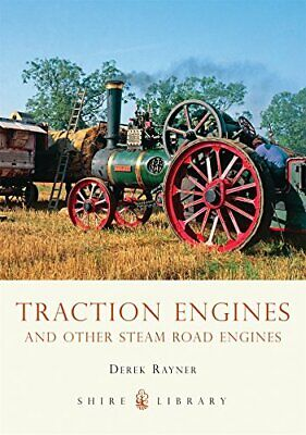 Traction Engines and Other Steam Road Engines ... by Rayner, Derek A. 0747805253