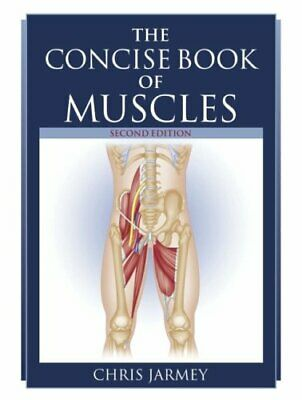 The Concise Book of Muscles by Chris Jarmey 1905367112 The Fast Free Shipping