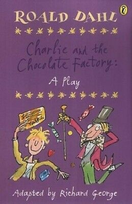Charlie and the Chocolate Factory: Plays for Childre... by Dahl, Roald Paperback