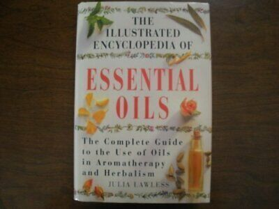Essential Oils: The Complete Guide to the Use of O... by Lawless, Julia Hardback