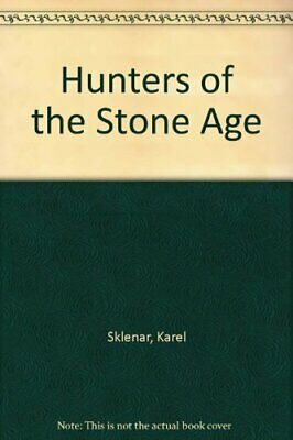 Hunters of the Stone Age (History of prehistoric man) by Sklenar, Karel Book The