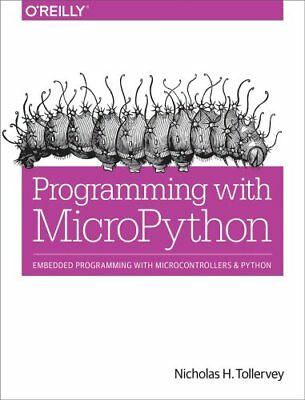 Programming with Micropython by Nicholas H. Tollervey (Paperback, 2017)