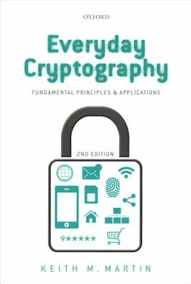 Everyday Cryptography Fundamental Principles and Applications 9780198788010