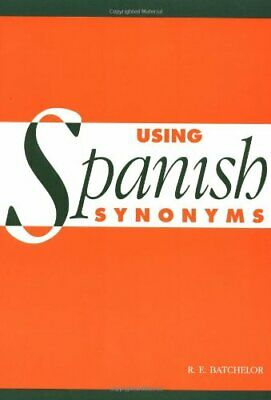 Using Spanish Synonyms by Batchelor, R. E. Paperback Book The Fast Free Shipping
