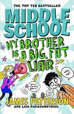 Middle School: My Brother Is a Big, Fat Liar: (Middle Sch... by Patterson, James