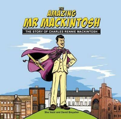 The Amazing Mr. Mackintosh: The Story of Charles... by Braysher, David Paperback