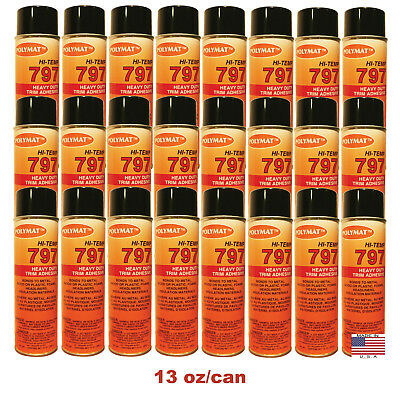 QTY24 Polymat 797 Hi-Temp Spray Can Glue Adhesive BONDS FLEXIBLE FOAM TO FABRIC