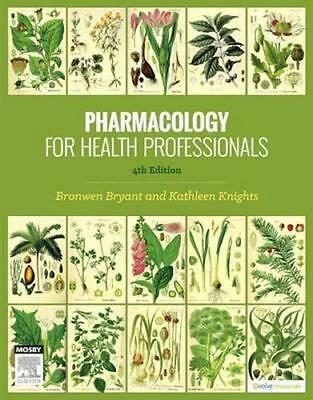 NEW Pharmacology for Health Professionals By Bronwen Bryant Paperback
