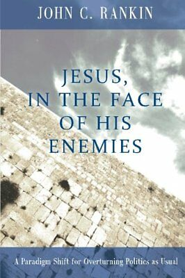 Jesus, in the Face of His Enemies: A Paradigm Shif