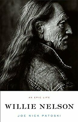Willie Nelson - An Epic Life by Patoski, Joe Nick Paperback Book The Fast Free
