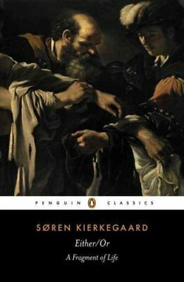Either/Or A Fragment of Life by Soren Kierkegaard 9780140445770