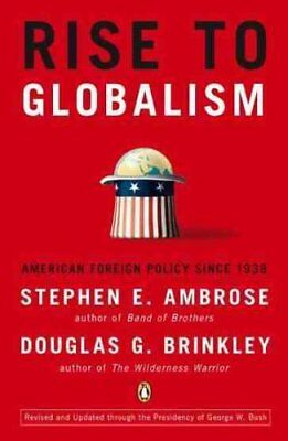 Rise to Globalism American Foreign Policy Since 1938 9780142004944