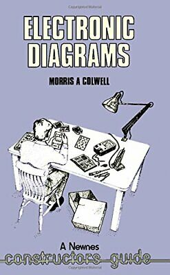 Electronic Diagrams (A Newnes constructors gu... by Colwell, Morris A. Paperback