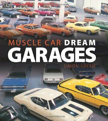Muscle Car Dream Garages by Simon Green Hardback Book The Cheap Fast Free Post