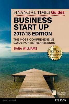 The Financial Times Guide to Business Start Up 2017/18 The Most... 9781292175867