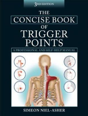 The Concise Book of Trigger Points by Simeon Niel-Asher 9781905367511