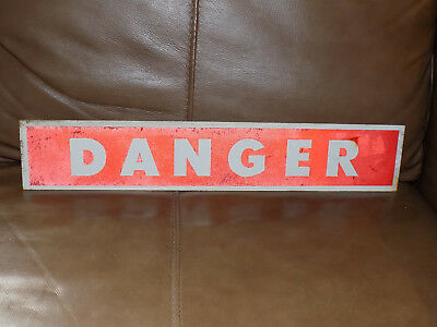 Vintage Tin Danger Sign with red raised paint