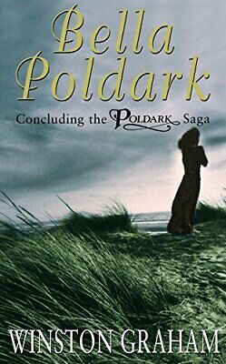 Bella Poldark: A Novel of Cornwall, 1818-1820 (P... by Graham, Winston Paperback
