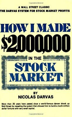 HOW I MADE $2,000,000 IN THE STOCK MARKET by Darvas, Nicolas 0818403969 The Fast