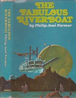 The Fabulous Riverboat - Philip Jose Farmer - Good - Hardcover
