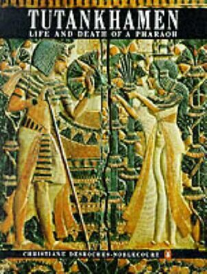 Tutankhamen: Life And Death of a Pharaoh by Desroches-Noblecourt, Chri Paperback
