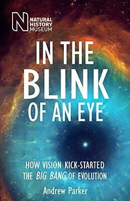 In the Blink of an Eye: How Vision Kick-Started t... by Andrew Parker 0565094009