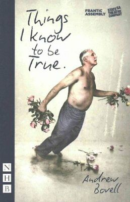 Things I Know To Be True by Andrew Bovell 9781848425767 (Paperback, 2016)