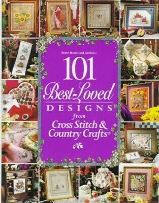 101 Best Loved Designs from Cross Stitch a... by Better Homes and Gar 0696203804