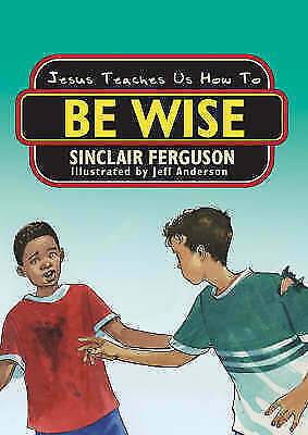 """""""AS NEW"""" Jesus Teaches Us How to Be Wise, Ferguson, Sinclair B., Book"""