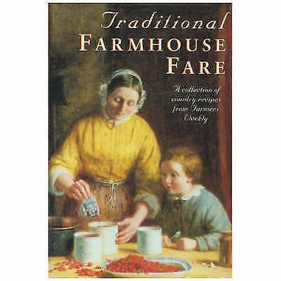 """Traditional Farmhouse Fare: A Collection of Country Recipes from """"Farmers Weekly"""