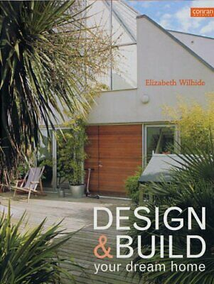 Design and Build Your Dream Home (Conran Octopus Gen... by Wilhide, Liz Hardback