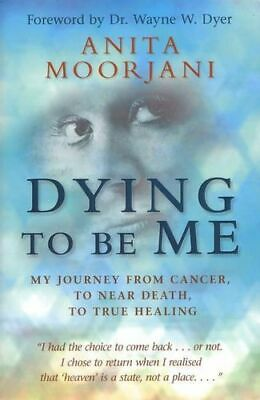 NEW Dying to Be Me By Anita Moorjani Paperback Free Shipping