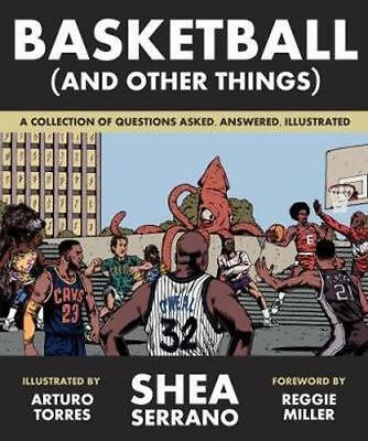 NEW Basketball (and Other Things) By Shea Serrano Paperback Free Shipping