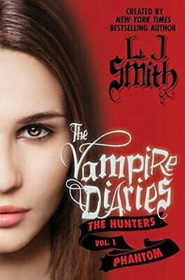 The Vampire Diaries -  The Hunters 01. Phantom by Smith, L. J. Book The Fast
