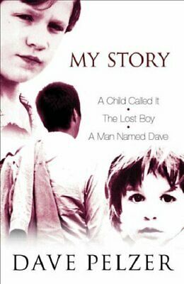 My Story: A Child Called It, The Lost Boy, A Man Nam... by Pelzer, Dave Hardback