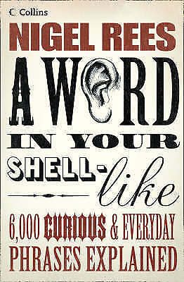 A Word In Your Shell-Like, Rees, Nigel, Very Good Book