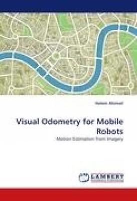 Alismail, Hatem: Visual Odometry for Mobile Robots