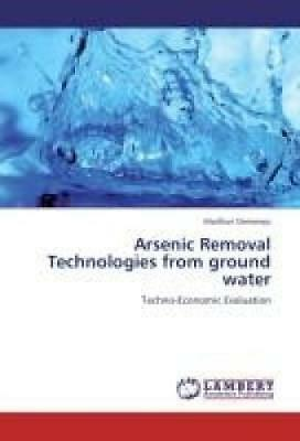 Damaraju, Madhuri: Arsenic Removal Technologies from ground water