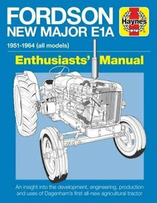 Fordson New Major E1A Enthusiasts' Manual: 1951 - 1964 All Models by Pat Ware...