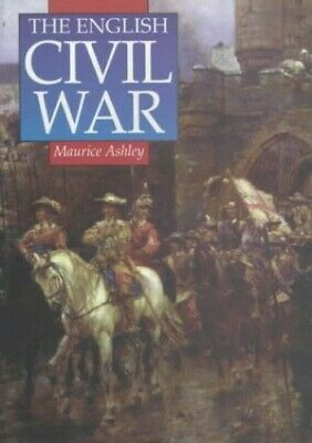 The English Civil War: A Concise History (Sutton... by Ashley, Maurice Paperback