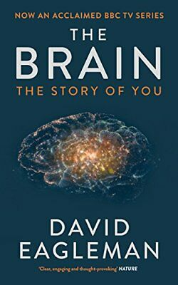 The Brain: The Story of You by Eagleman, David