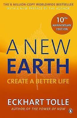 A New Earth: Create a Better Life by Tolle, Eckhart