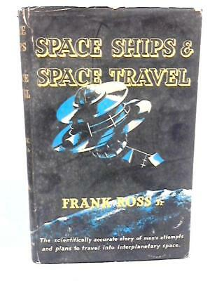Space Ships & Space Travel : The Scientifica (Ross, Frank - 1956) (ID:05565)