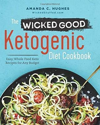 NEW The Wicked Good Ketogenic Diet Cookbook By Amanda C Hughes Paperback