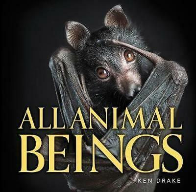 NEW All Animal Beings By Ken Drake Hardcover Free Shipping